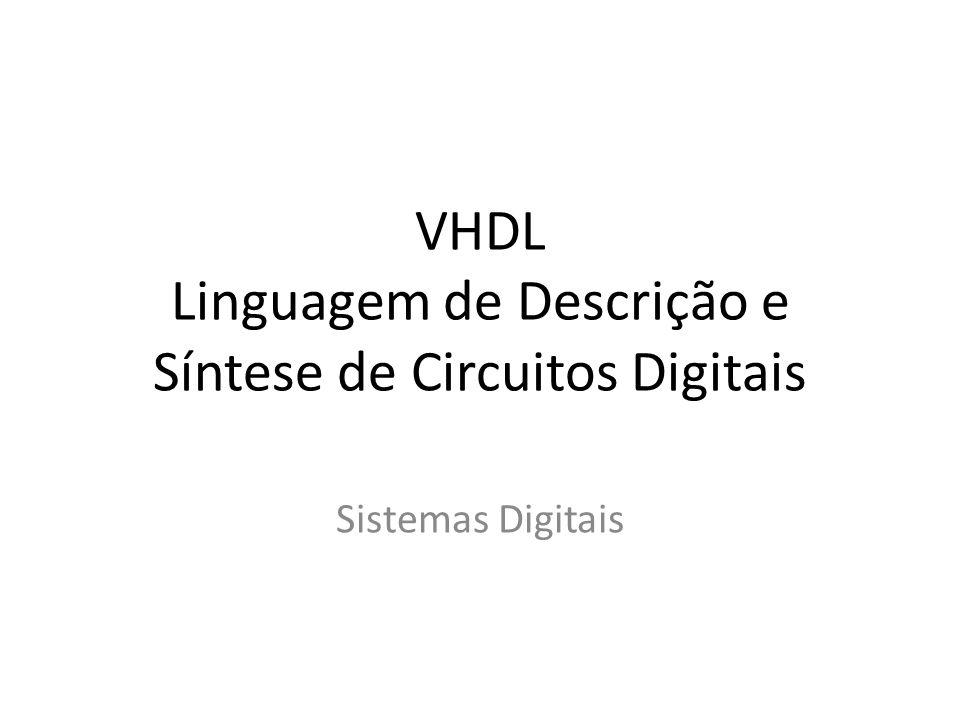 VHDL Linguagem de Descrição e Síntese de Circuitos Digitais Sistemas Digitais