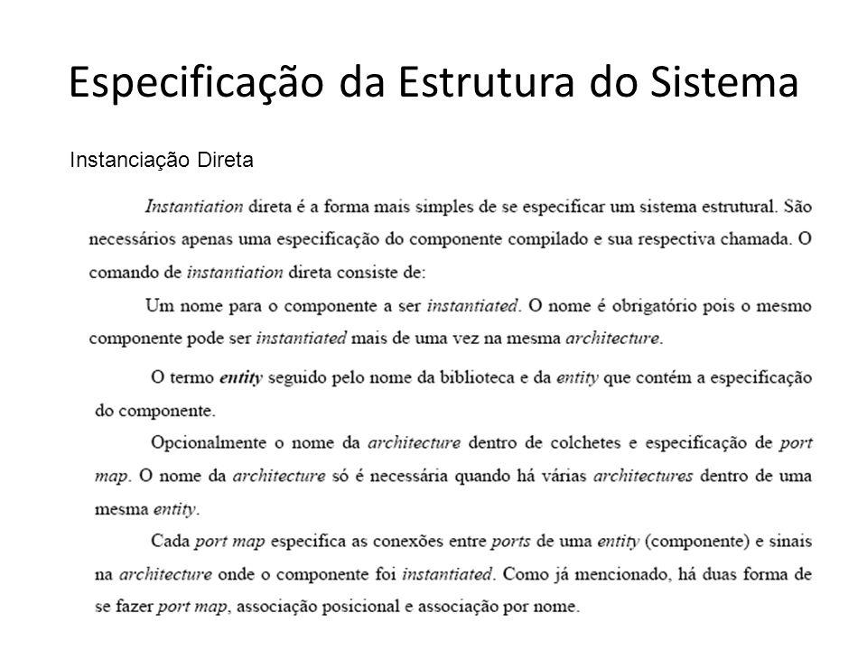 Especificação da Estrutura do Sistema Instanciação Direta