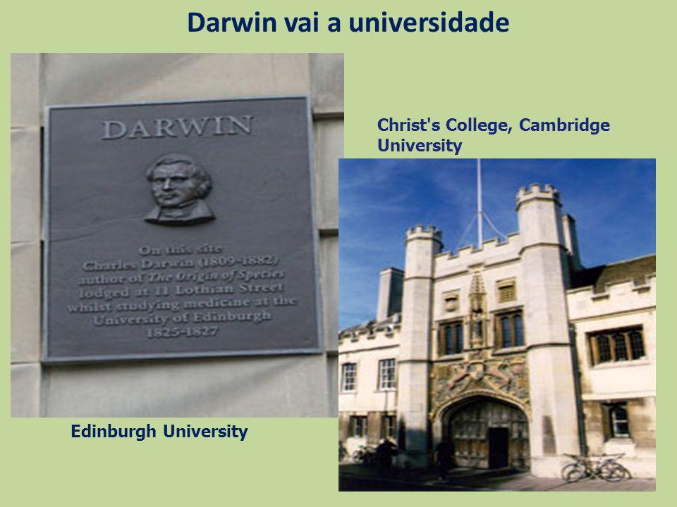 Christ's College, Cambridge University Edinburgh University Darwin vai a universidade