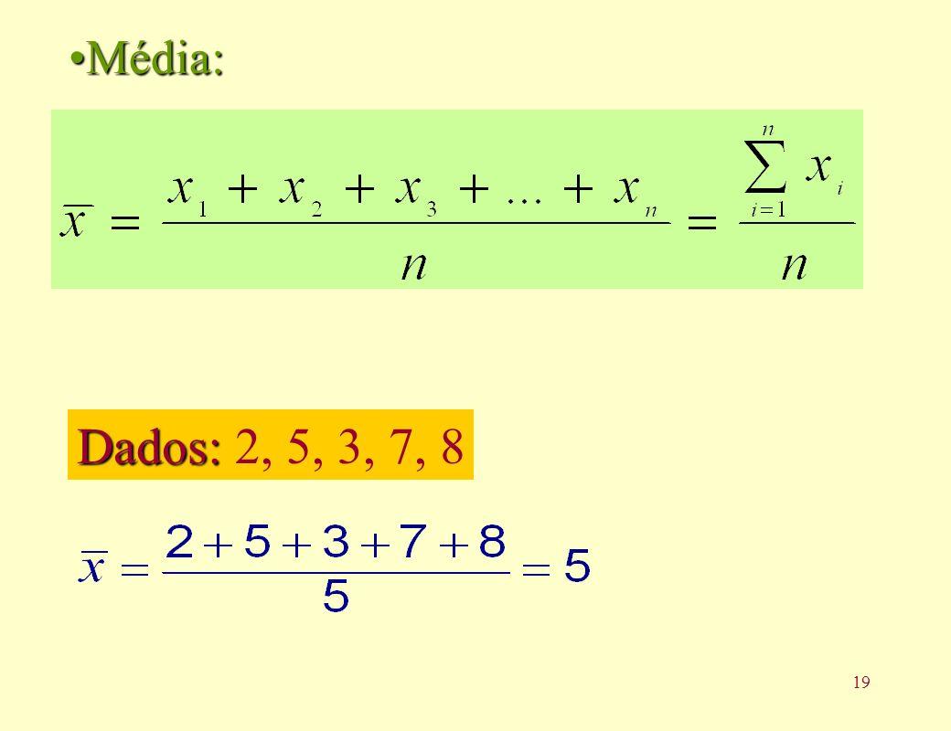 20 Mediana: Mediana: A mediana é o valor da variável que ocupa a posição central de um conjunto de n dados ordenados.