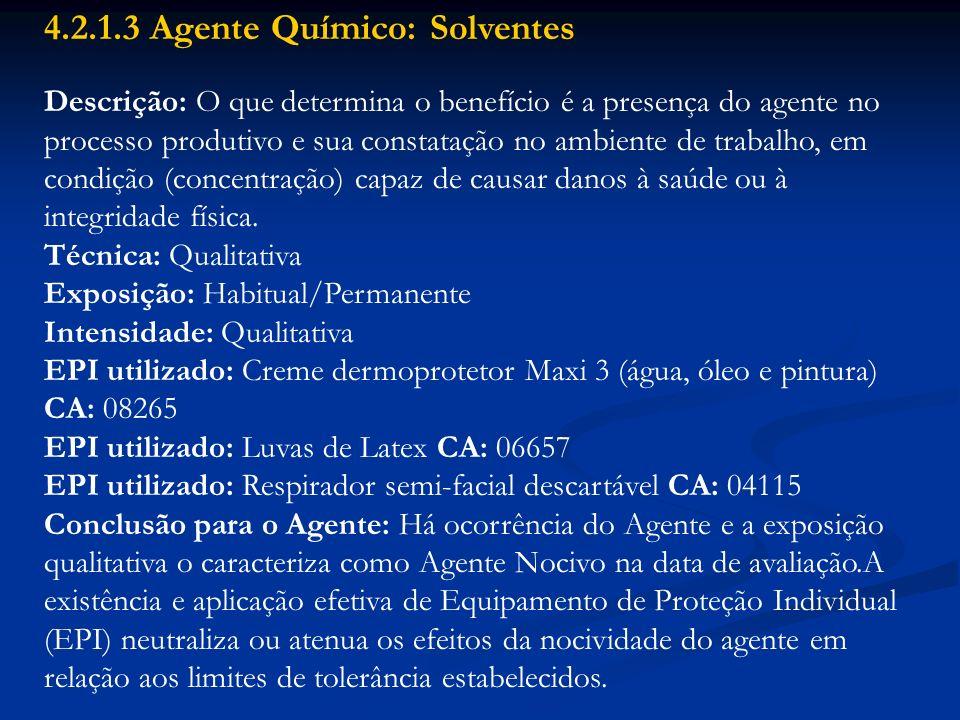 4.2.1.3 Agente Químico: Solventes Descrição: O que determina o benefício é a presença do agente no processo produtivo e sua constatação no ambiente de