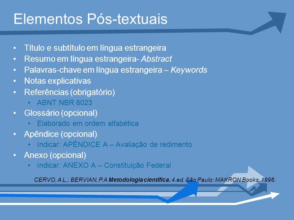 Elementos Pós-textuais Título e subtítulo em língua estrangeira Resumo em língua estrangeira- Abstract Palavras-chave em língua estrangeira – Keywords