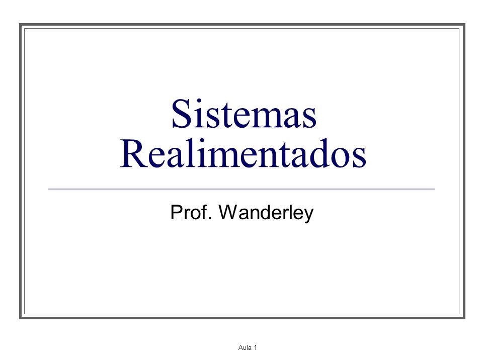 Aula 1 Sistemas Realimentados Prof. Wanderley