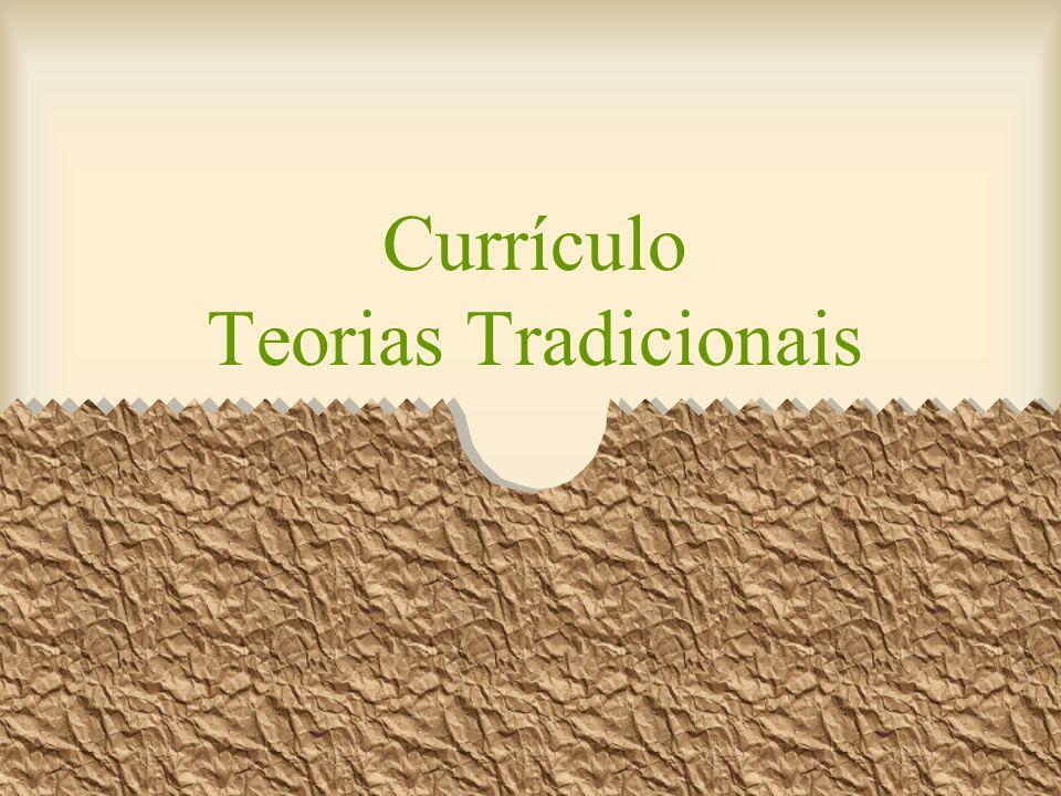 Currículo Teorias Tradicionais