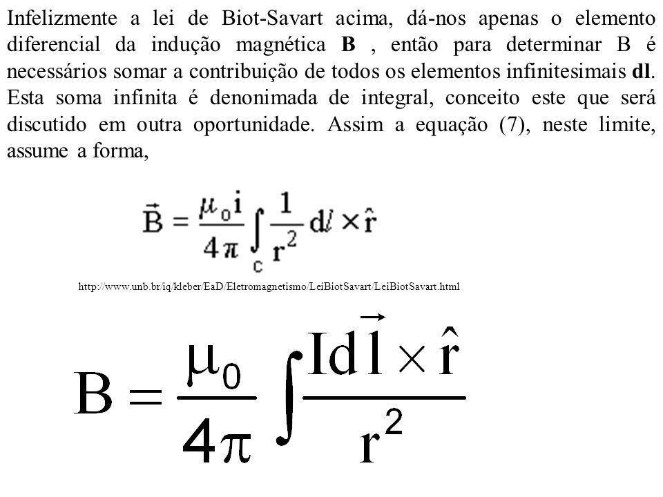 Infelizmente a lei de Biot-Savart acima, dá-nos apenas o elemento diferencial da indução magnética B, então para determinar B é necessários somar a co