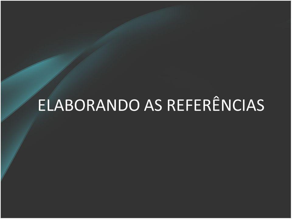 ELABORANDO AS REFERÊNCIAS
