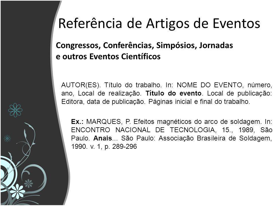 Referência de Artigos de Eventos Congressos, Conferências, Simpósios, Jornadas e outros Eventos Científicos AUTOR(ES). Título do trabalho. In: NOME DO