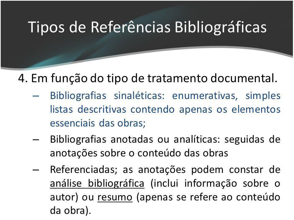 4. Em função do tipo de tratamento documental. – Bibliografias sinaléticas: enumerativas, simples listas descritivas contendo apenas os elementos esse