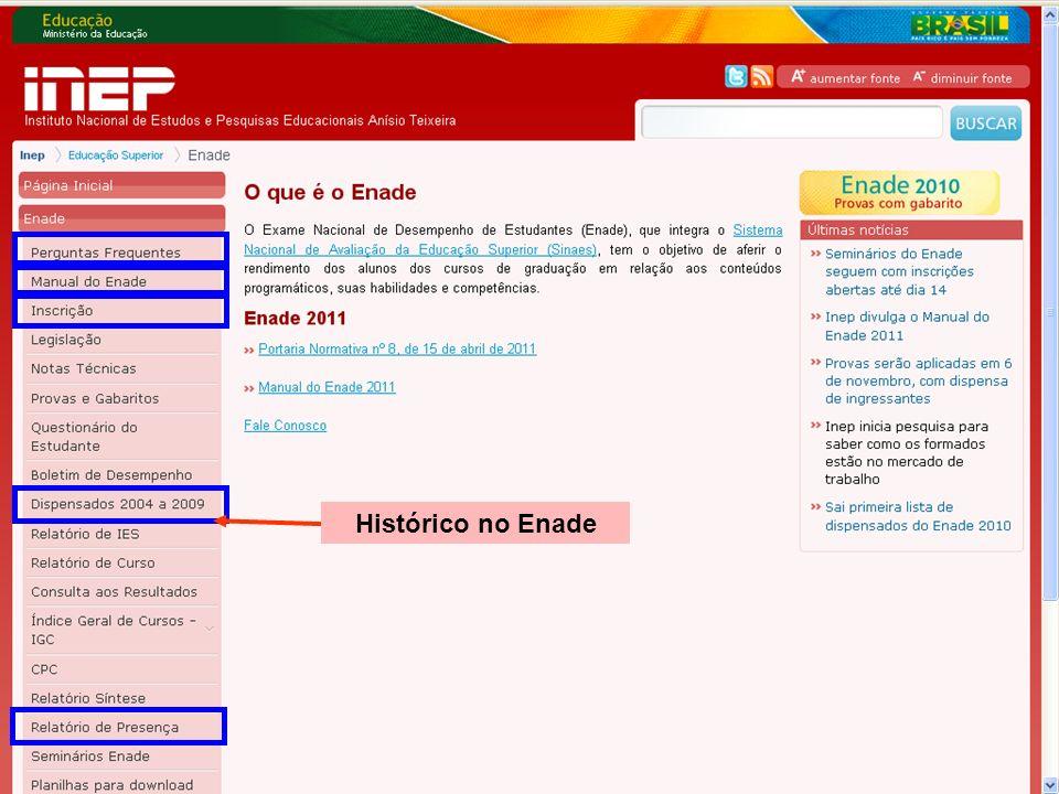65 MEC – INEP – DAES – CGENADE – Enade 2011 – Questões Operacionais Inscrição em lote Opção que permite a inscrição de vários estudantes do mesmo curso por meio do mesmo processamento.