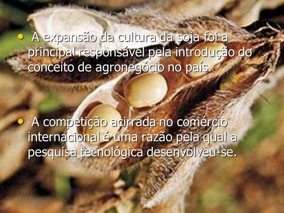 A expansão da cultura da soja foi a principal responsável pela introdução do conceito de agronegócio no país. A expansão da cultura da soja foi a prin