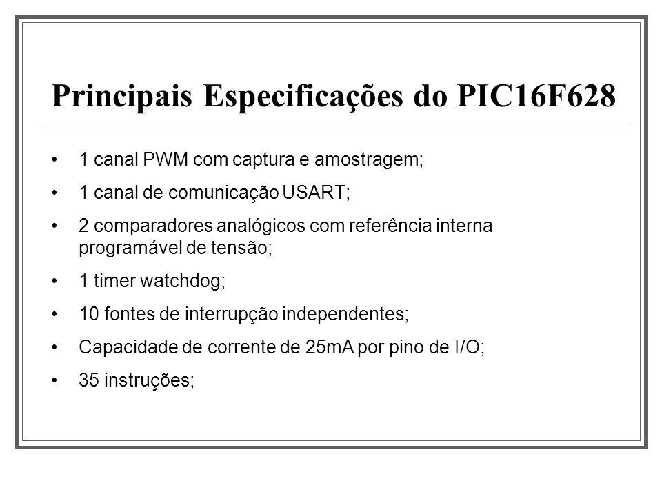 1 canal PWM com captura e amostragem; 1 canal de comunicação USART; 2 comparadores analógicos com referência interna programável de tensão; 1 timer wa