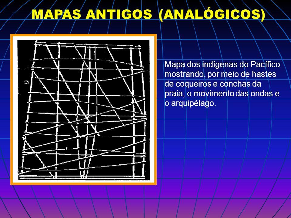 MAPAS ANTIGOS (ANALÓGICOS) Mapa dos indígenas do Pacífico mostrando. por meio de hastes de coqueiros e conchas da praia, o movimento das ondas e o arq