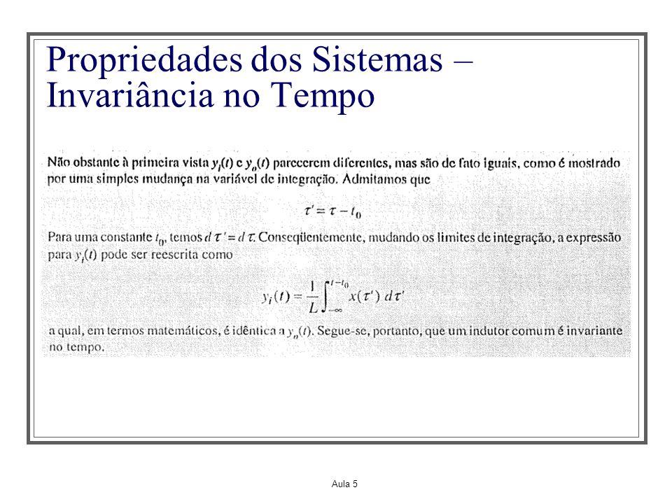 Aula 5 Propriedades dos Sistemas – Invariância no Tempo