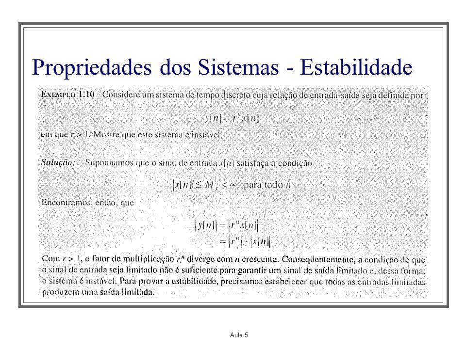 Aula 5 Propriedades dos Sistemas – Linearidade Diz-se que um sistema é linear se satisfizer o princípio da superposição.