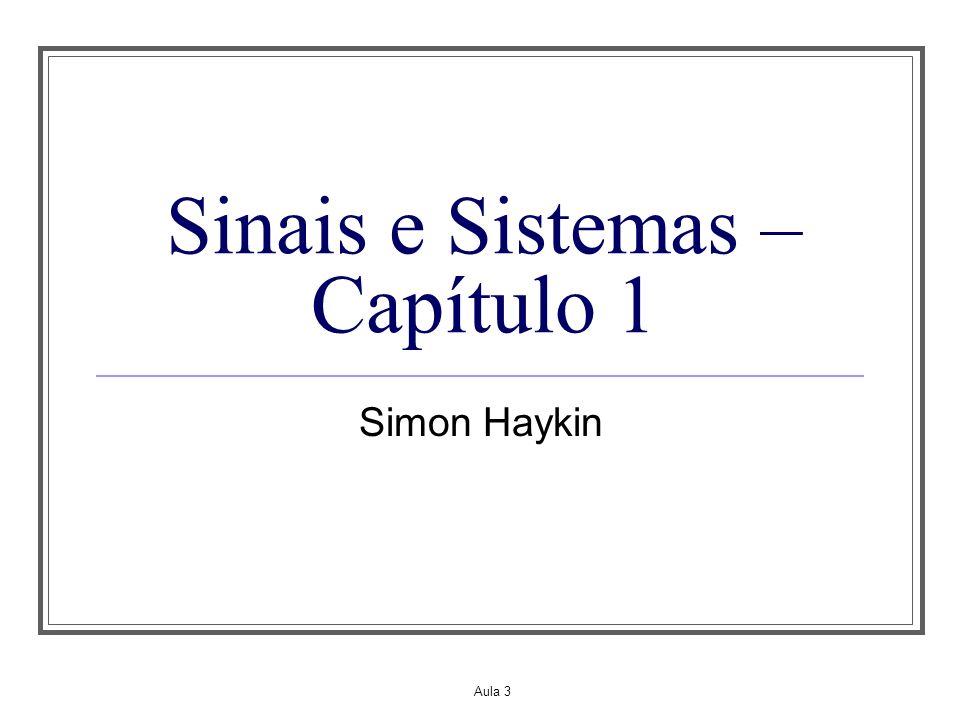 Aula 3 Sinais e Sistemas – Capítulo 1 Simon Haykin