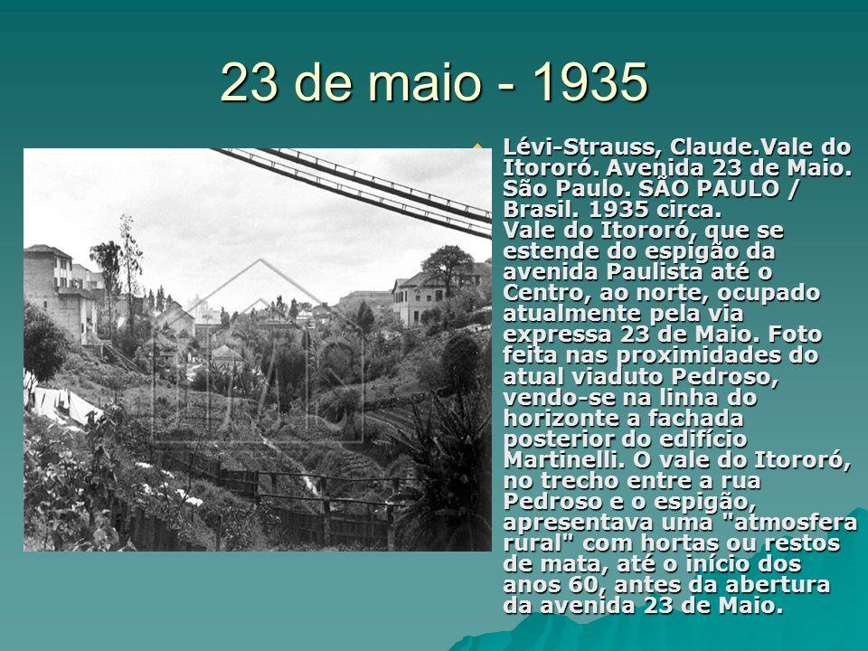 23 de maio - 1935 Lévi-Strauss, Claude.Vale do Itororó. Avenida 23 de Maio. São Paulo. SÃO PAULO / Brasil. 1935 circa. Vale do Itororó, que se estende