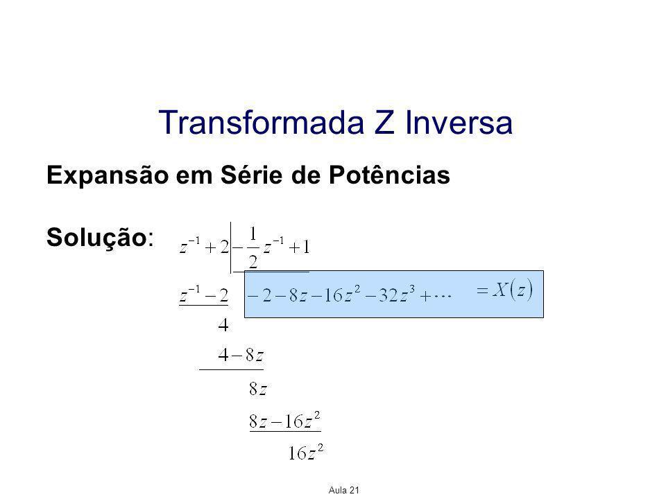 Aula 21 Transformada Z Inversa Expansão em Série de Potências Solução: