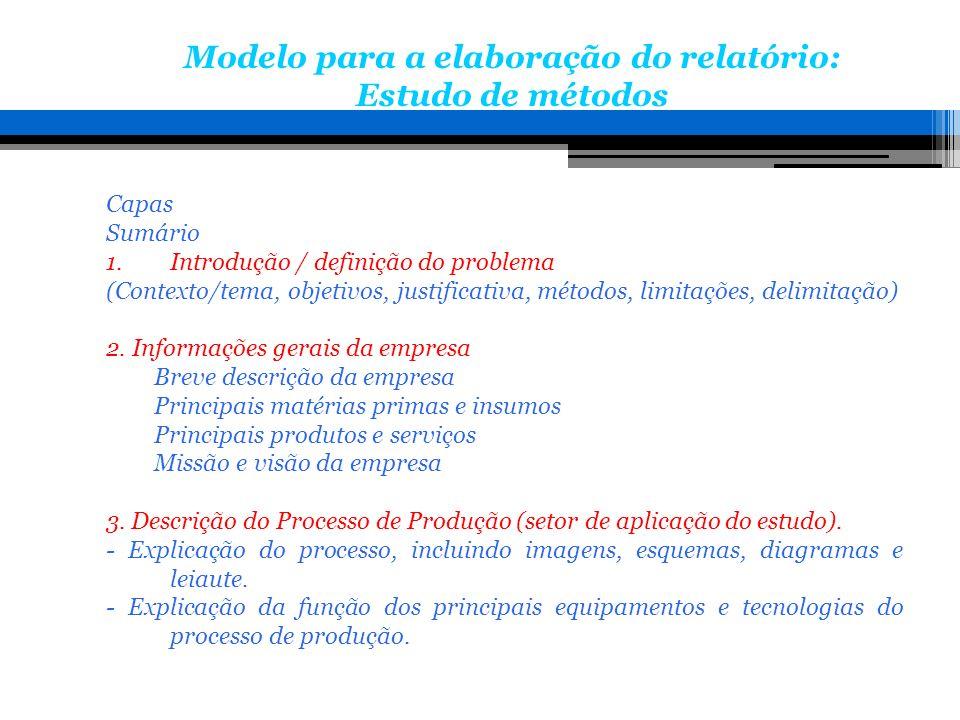 Capas Sumário 1.Introdução / definição do problema (Contexto/tema, objetivos, justificativa, métodos, limitações, delimitação) 2. Informações gerais d