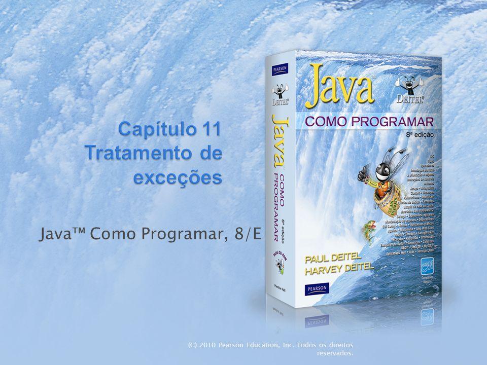 (C) 2010 Pearson Education, Inc. Todos os direitos reservados. Java Como Programar, 8/E