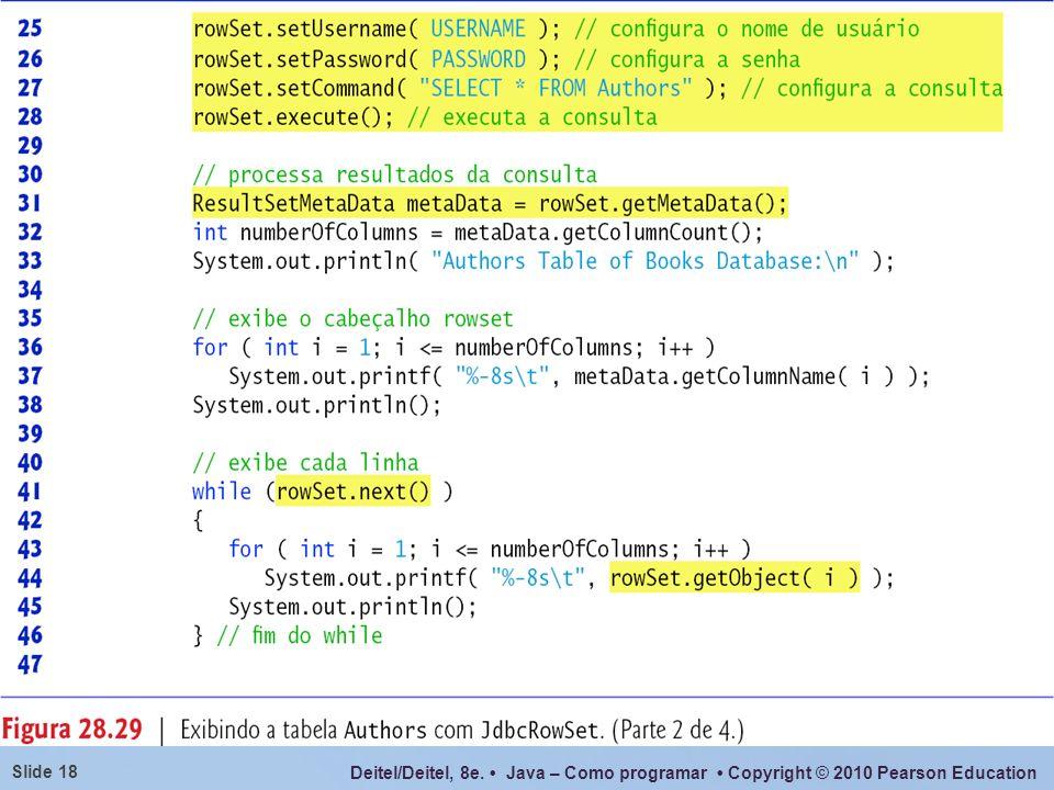 Deitel/Deitel, 8e. Java – Como programar Copyright © 2010 Pearson Education Slide 18