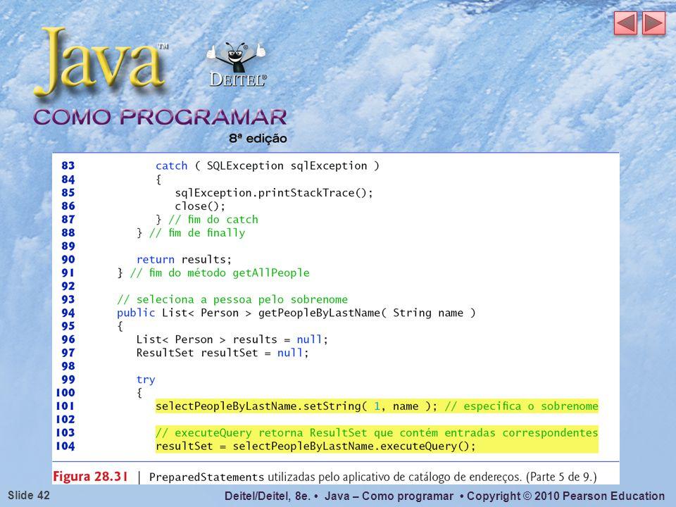 Deitel/Deitel, 8e. Java – Como programar Copyright © 2010 Pearson Education Slide 42