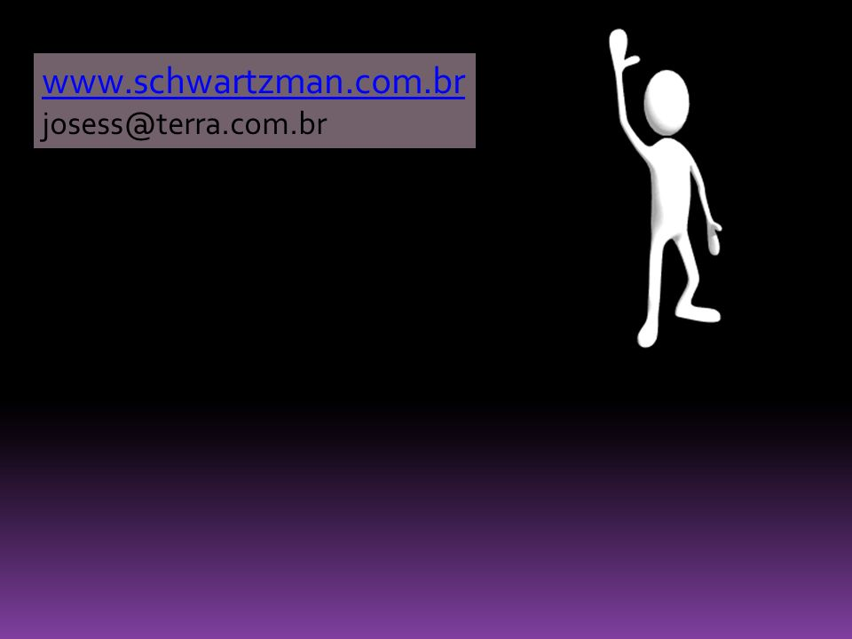 www.schwartzman.com.br josess@terra.com.br