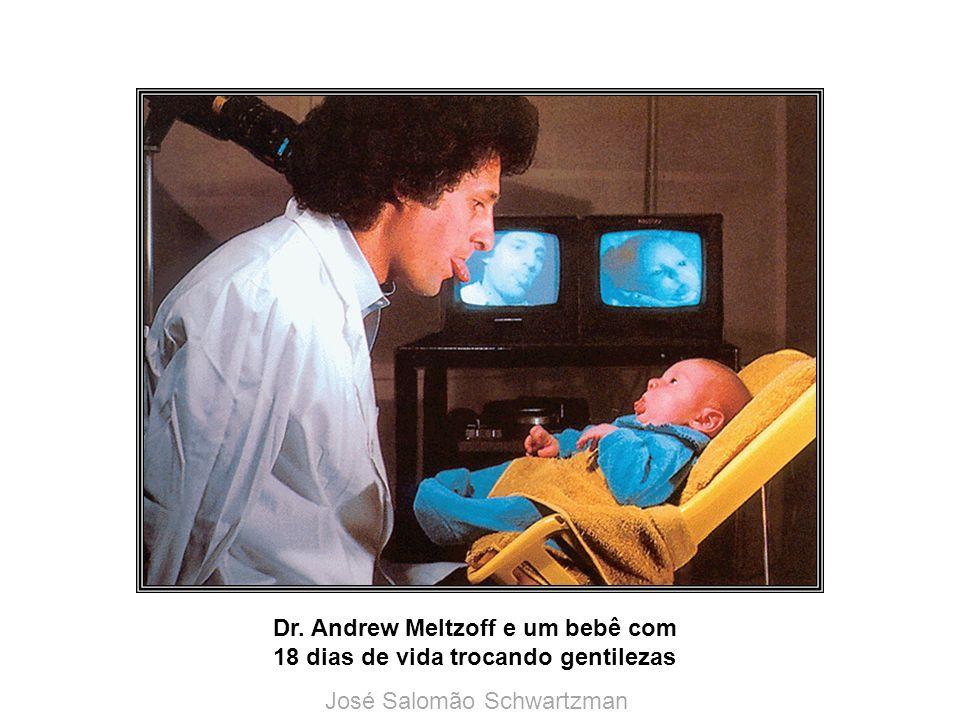 Dr. Andrew Meltzoff e um bebê com 18 dias de vida trocando gentilezas José Salomão Schwartzman