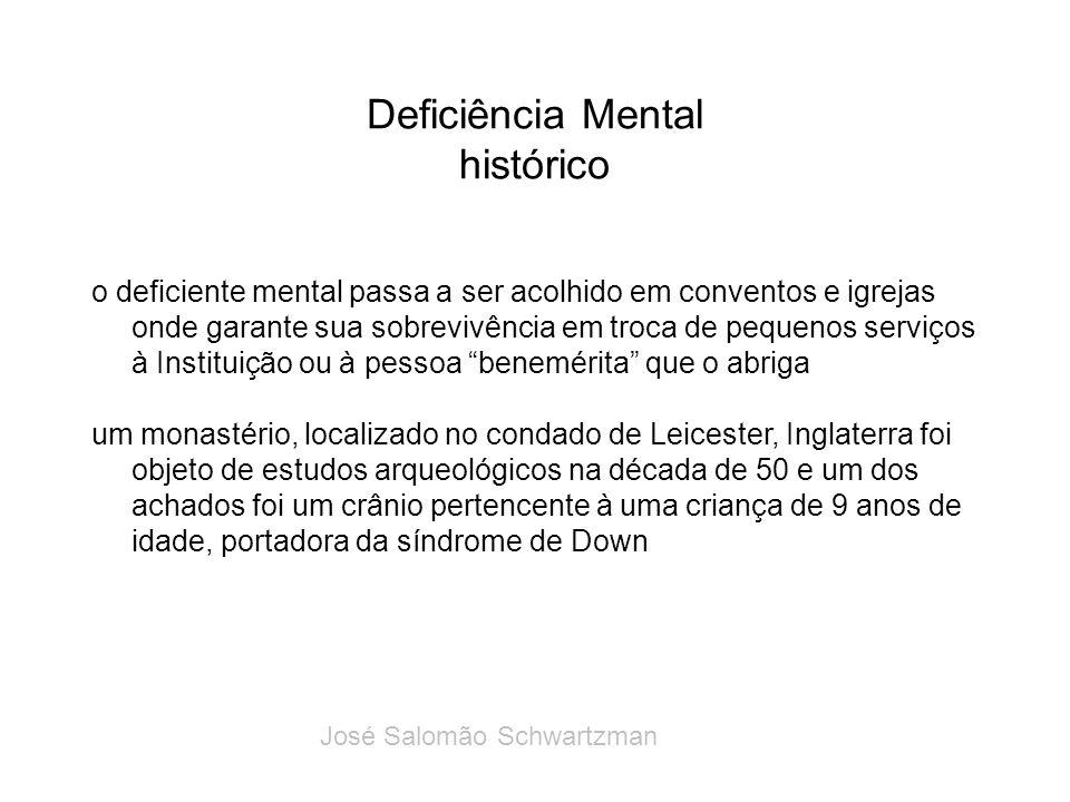 Deficiência Mental histórico o deficiente mental passa a ser acolhido em conventos e igrejas onde garante sua sobrevivência em troca de pequenos servi