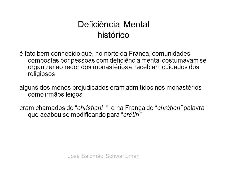 Deficiência Mental histórico é fato bem conhecido que, no norte da França, comunidades compostas por pessoas com deficiência mental costumavam se orga