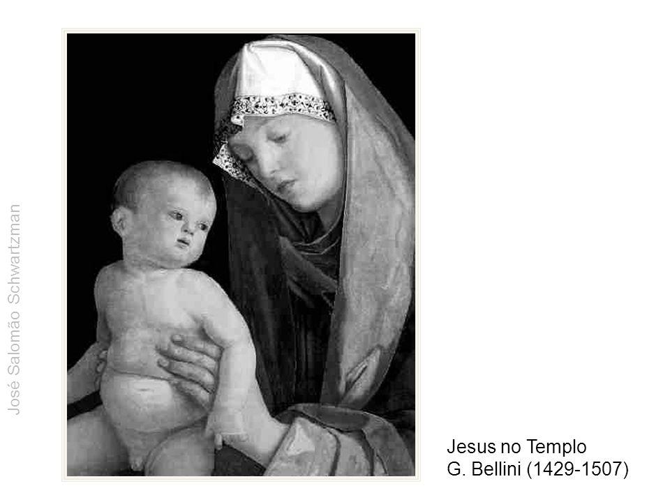 Jesus no Templo G. Bellini (1429-1507) José Salomão Schwartzman