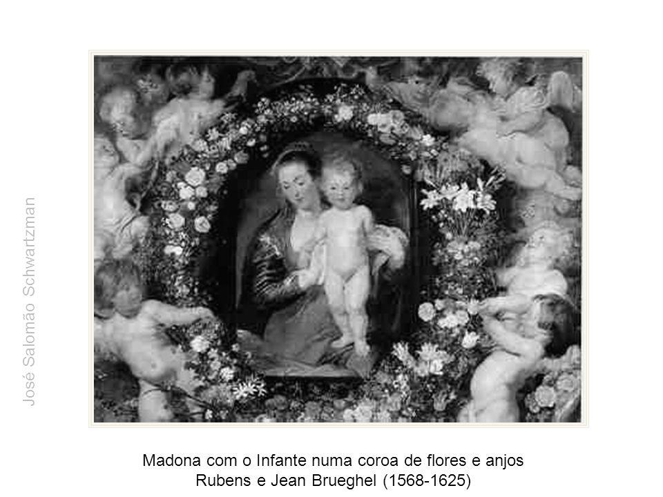 Madona com o Infante numa coroa de flores e anjos Rubens e Jean Brueghel (1568-1625) José Salomão Schwartzman
