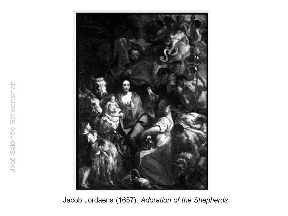 Jacob Jordaens (1657); Adoration of the Shepherds José Salomão Schwartzman