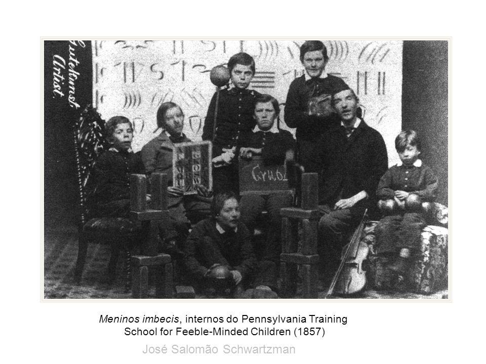 Meninos imbecis, internos do Pennsylvania Training School for Feeble-Minded Children (1857) José Salomão Schwartzman