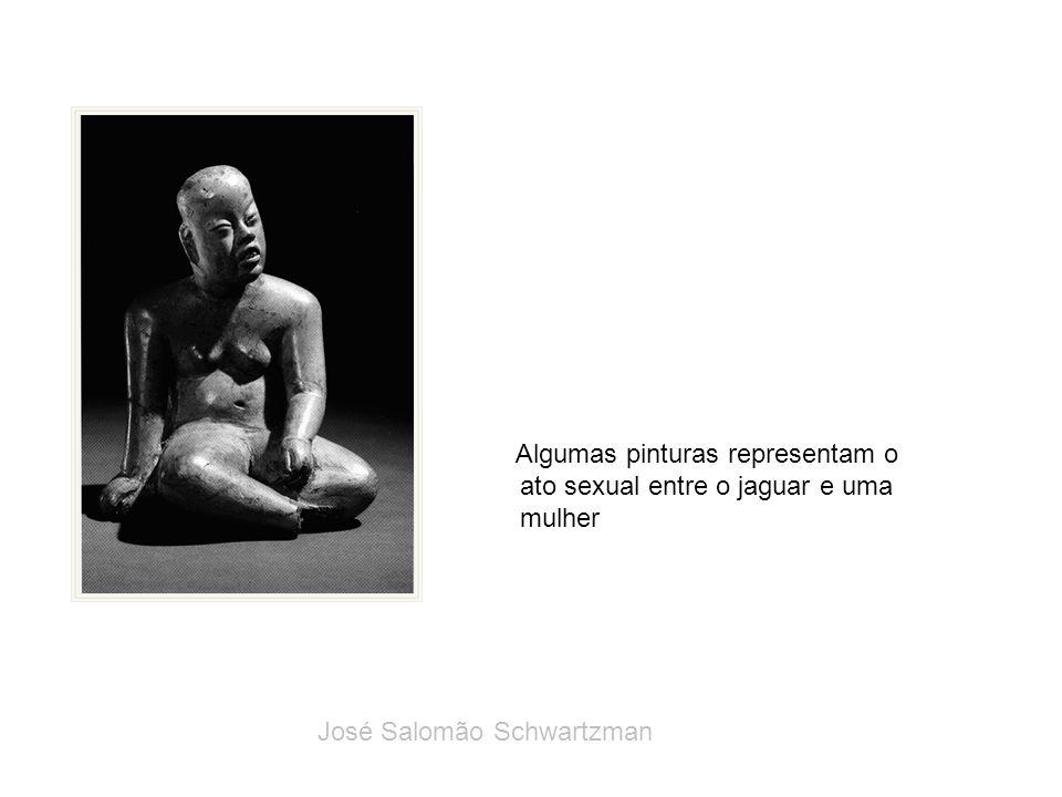 Algumas pinturas representam o ato sexual entre o jaguar e uma mulher José Salomão Schwartzman