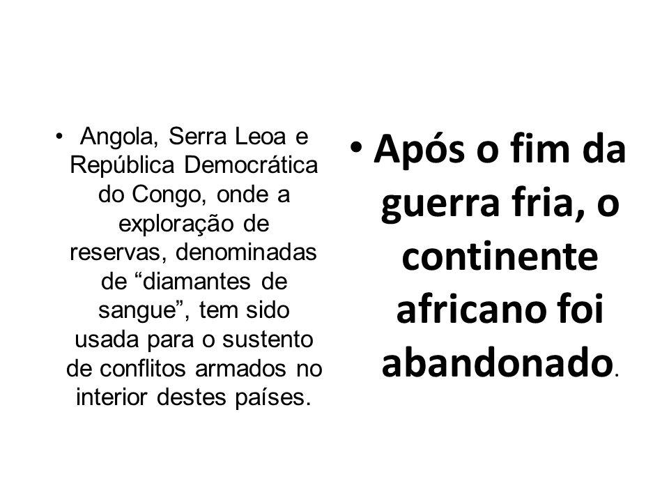 Angola, Serra Leoa e República Democrática do Congo, onde a exploração de reservas, denominadas de diamantes de sangue, tem sido usada para o sustento