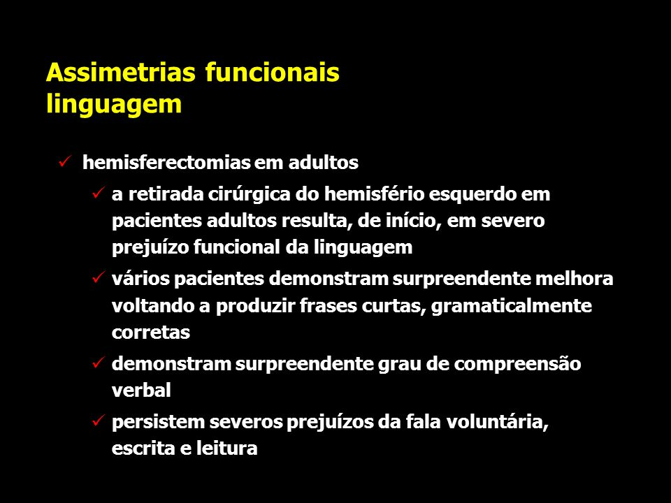 assimetrias funcionais linguagem outras habilidades relacionadas à linguagem que são comprometidas nas lesões do hemisfério direito, mas não nas do es
