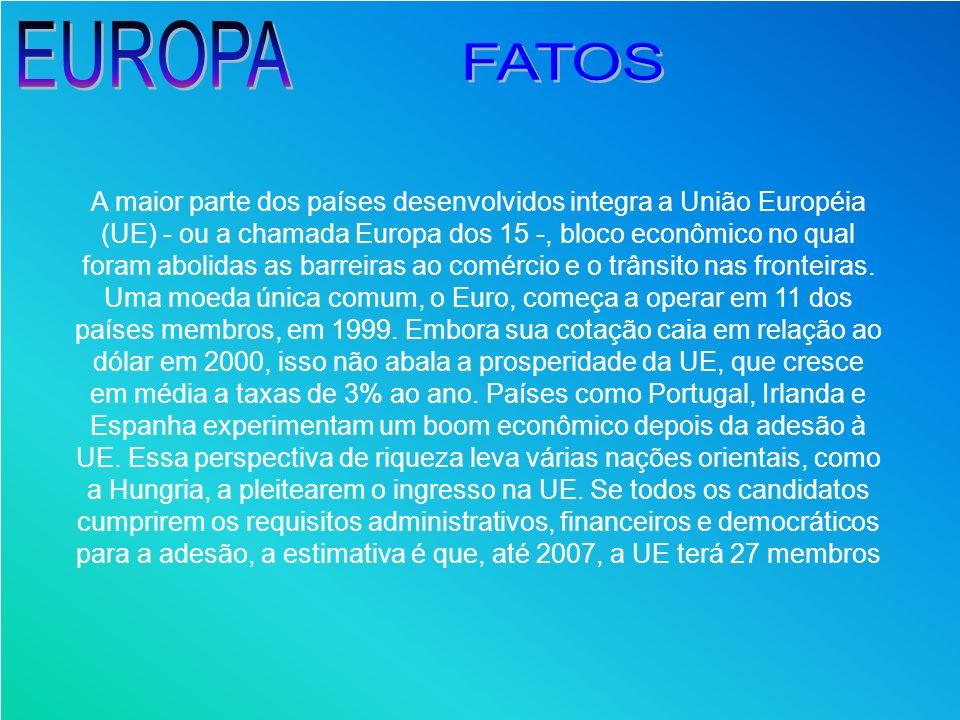 A maior parte dos países desenvolvidos integra a União Européia (UE) - ou a chamada Europa dos 15 -, bloco econômico no qual foram abolidas as barreir