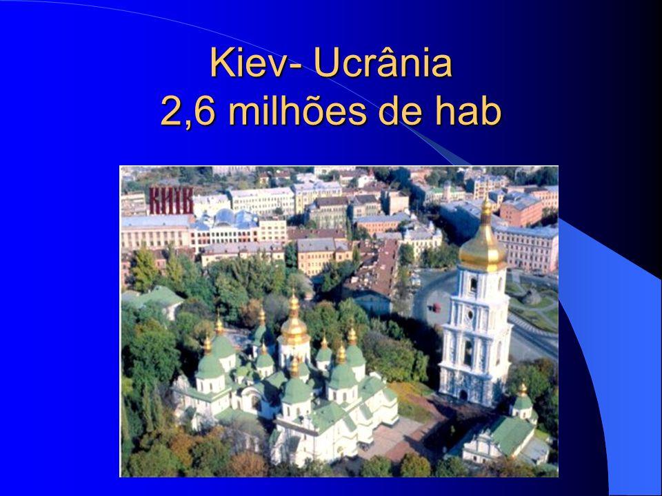 Kiev- Ucrânia 2,6 milhões de hab