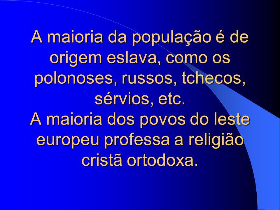 A maioria da população é de origem eslava, como os polonoses, russos, tchecos, sérvios, etc. A maioria dos povos do leste europeu professa a religião