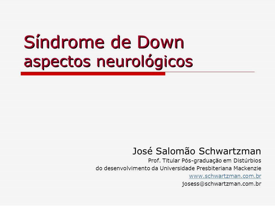 Alterações neurológicas estudos morfométricos demonstram que a densidade neuronal na área frontal, temporal e occipital é menor ao nascimento em indivíduos com SD (Wisniewski et al., 1984, 1986, 1993; Wisniewski, 1990) já foram descritas diminuição na densidade sináptica, no comprimento pré-sináptico e na área média por contato sináptico bem como anomalias na morfologia das sinapses (Petit et al., 1984; Wisniewski et al., 1986)