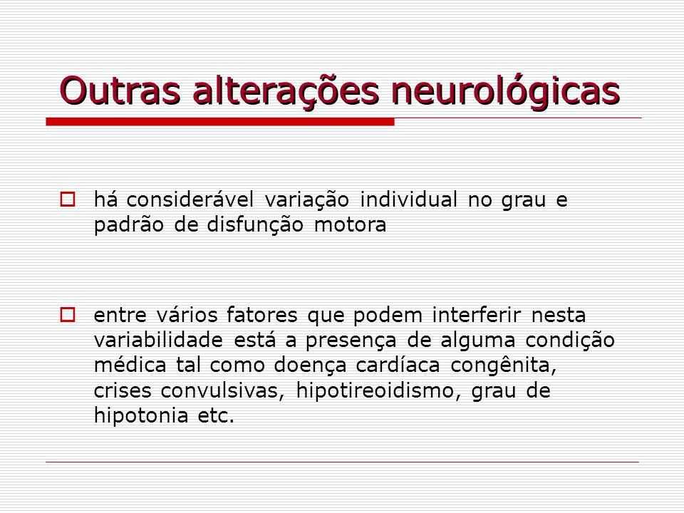 Outras alterações neurológicas há considerável variação individual no grau e padrão de disfunção motora entre vários fatores que podem interferir nest