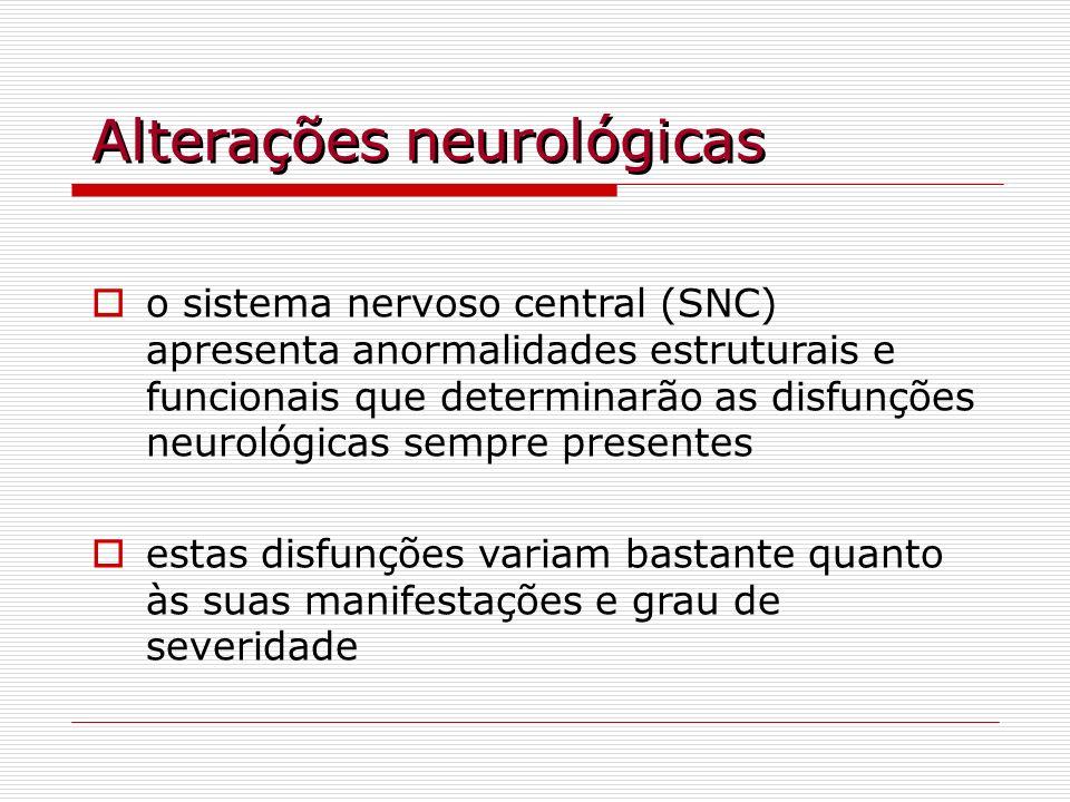 Alterações neurológicas encontramos uma redução de 10%-50% no peso do encéfalo (Wisniewski et al., 1986) o peso do encéfalo de adultos normais varia de 1200g- 1500g enquanto que de indivíduos com SD varia de 700g-1100g o perímetro cefálico de crianças com SD mostra-se 2 a 3 desvios padrão abaixo dos valores normais em crianças com menos de 5 anos de idade