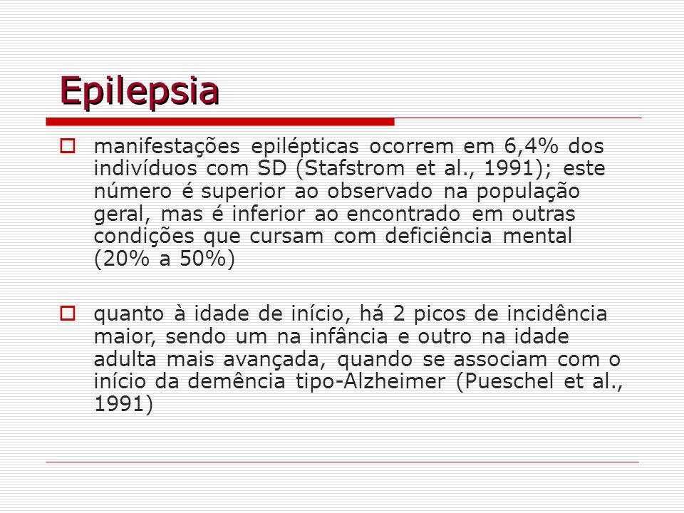 Epilepsia manifestações epilépticas ocorrem em 6,4% dos indivíduos com SD (Stafstrom et al., 1991); este número é superior ao observado na população g