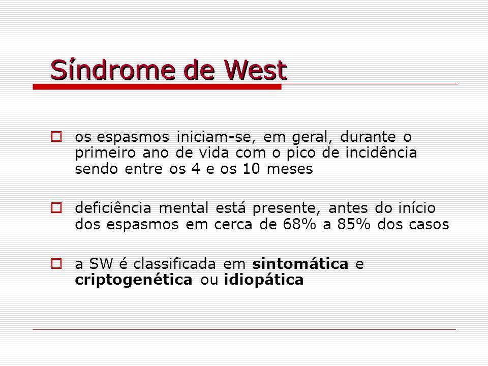 Síndrome de West os espasmos iniciam-se, em geral, durante o primeiro ano de vida com o pico de incidência sendo entre os 4 e os 10 meses deficiência