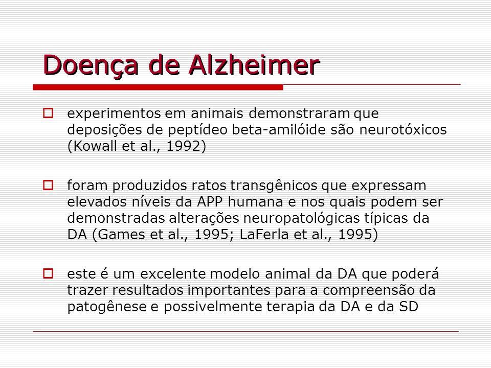 Doença de Alzheimer experimentos em animais demonstraram que deposições de peptídeo beta-amilóide são neurotóxicos (Kowall et al., 1992) foram produzi