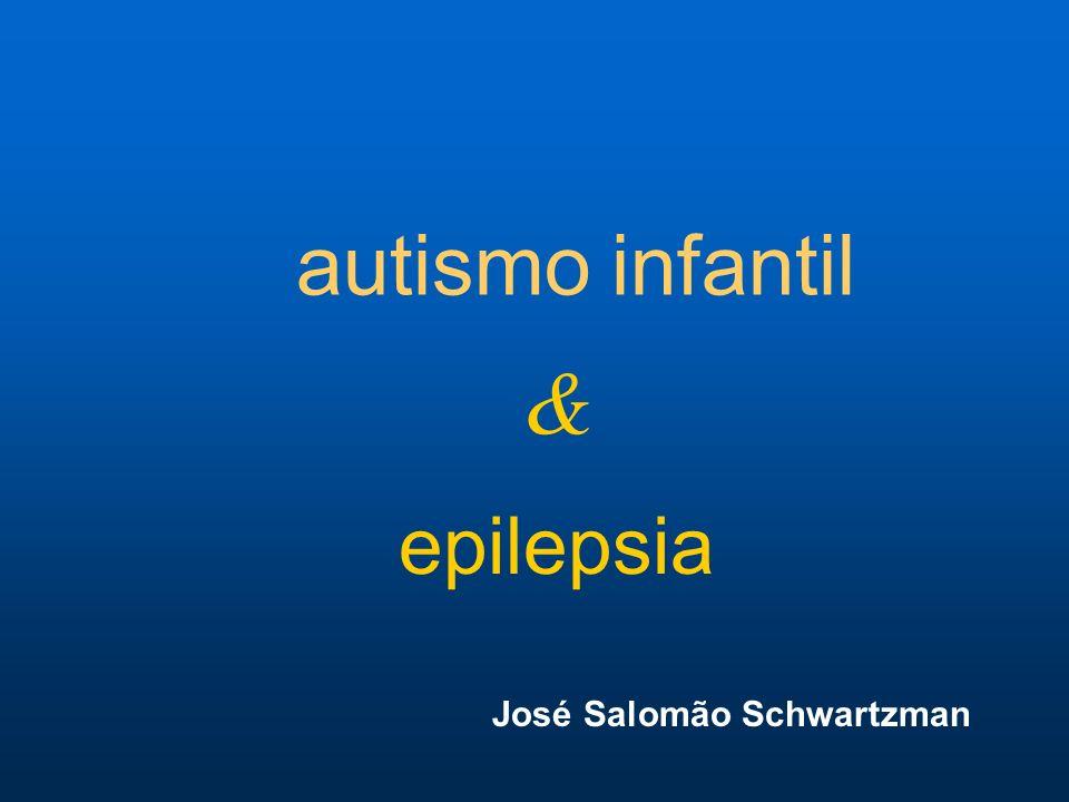 autismo infantil epilepsia & José Salomão Schwartzman