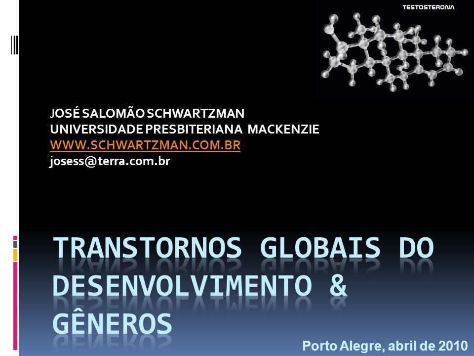JOSÉ SALOMÃO SCHWARTZMAN UNIVERSIDADE PRESBITERIANA MACKENZIE WWW.SCHWARTZMAN.COM.BR josess@terra.com.br Porto Alegre, abril de 2010