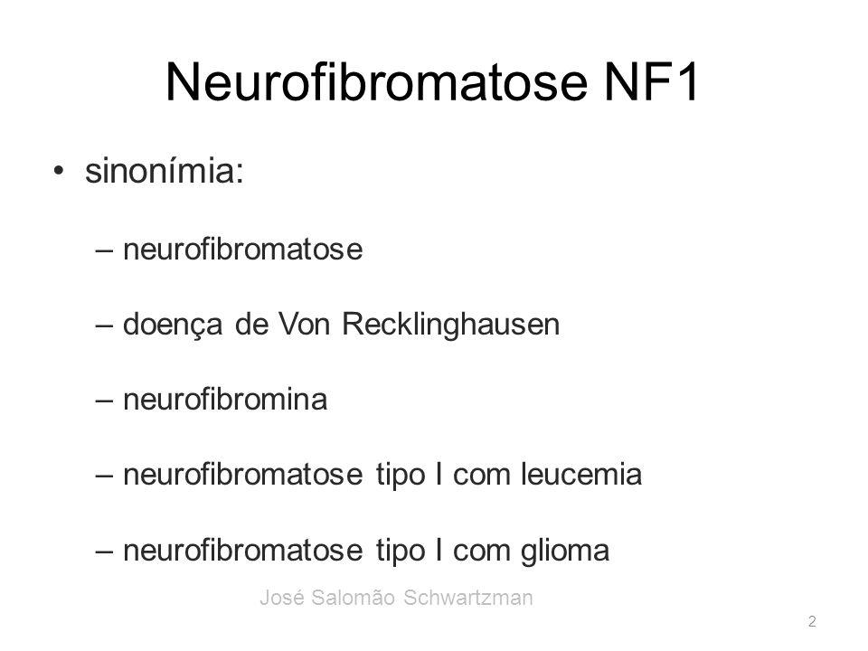 Neurofibromatose NF1 sinonímia: –neurofibromatose –doença de Von Recklinghausen –neurofibromina –neurofibromatose tipo I com leucemia –neurofibromatos