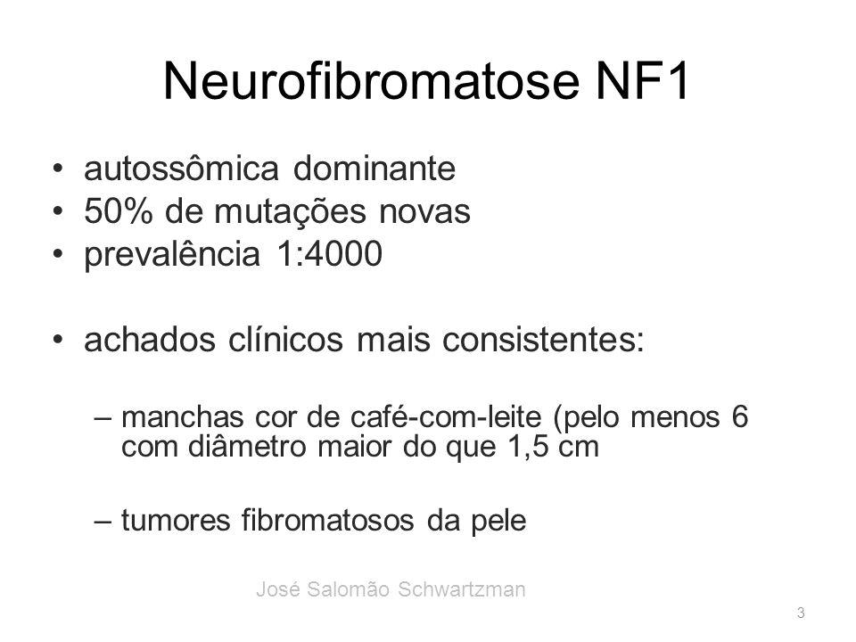 Neurofibromatose NF1 autossômica dominante 50% de mutações novas prevalência 1:4000 achados clínicos mais consistentes: –manchas cor de café-com-leite