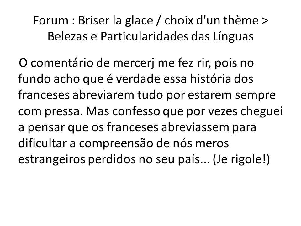 Forum : Briser la glace / choix d un thème > Belezas e Particularidades das Línguas Hola todos, A mi también me encantan las lenguas y particularmente las romances.
